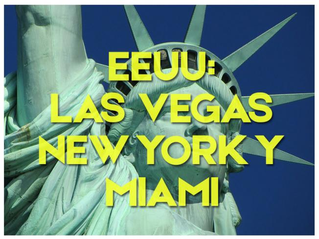 EEUU: LAS VEGAS, NEW YORK Y MIAMI 2019
