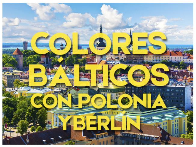 COLORES BALTICOS CON POLONIA Y BERLIN - 2018/2019